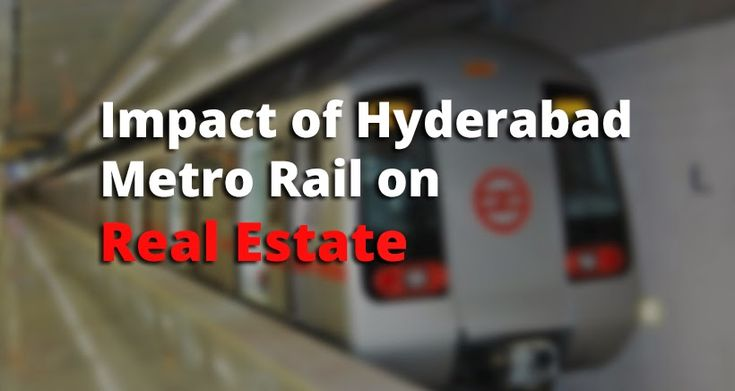 Impact of Hyderabad Metro rail on Real Estate