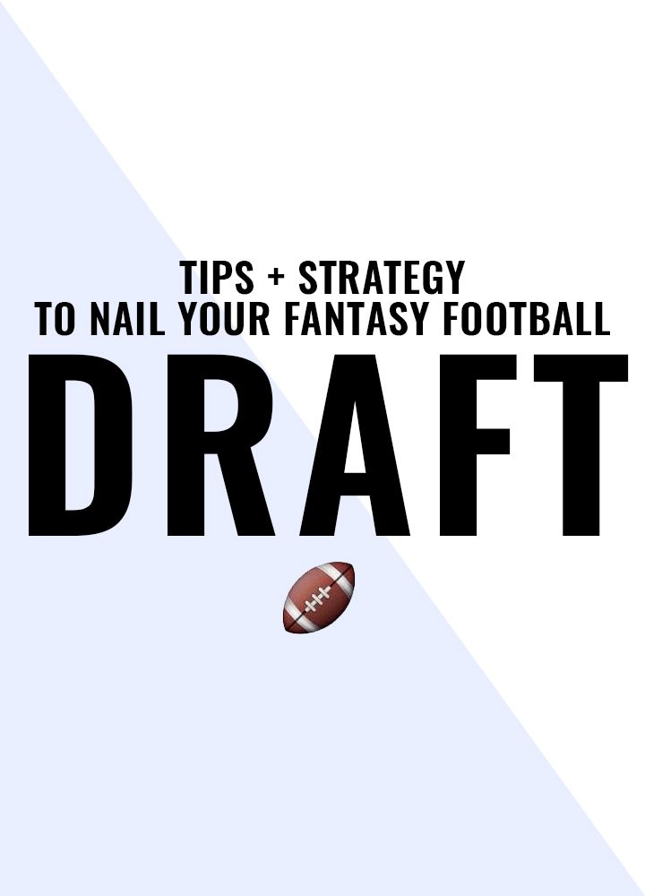 Tips + Strategy for Nailing Your Fantasy Football Draft!