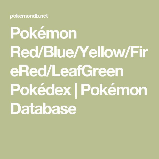 Pokémon Red/Blue/Yellow/FireRed/LeafGreen Pokédex | Pokémon Database