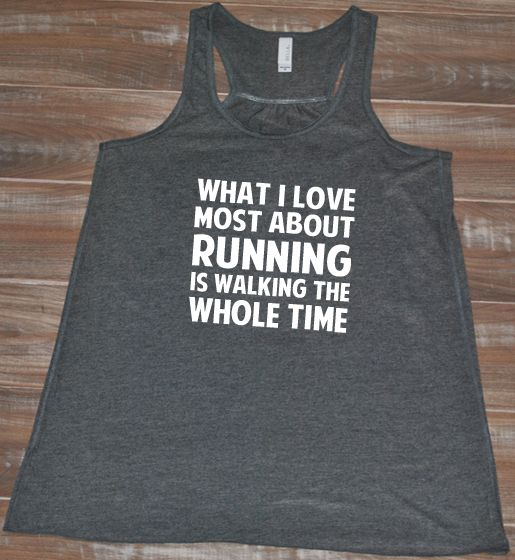 What I Love Most About Running Is Walking The Whole Time Shirt - Running Shirt Funny - Running Tank Top Womens: