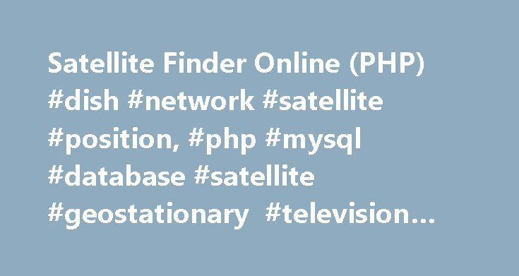 """Satellite Finder Online (PHP) #dish #network #satellite #position, #php #mysql #database #satellite #geostationary #television #hdtv http://south-sudan.remmont.com/satellite-finder-online-php-dish-network-satellite-position-php-mysql-database-satellite-geostationary-television-hdtv/  # """"Satellite Finder Online (PHP)"""" (hereafter SFO) is a Web-based version of my popular Java application """"Satellite Finder"""". This service provides coordinates to help you locate geostationary satellites…"""