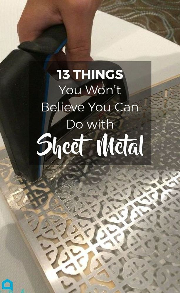13 Creative Ideas That Will Change The Way You See Sheet Metal