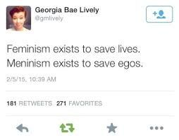 """meninism isn't a thing and if anything if feminism is actually about equality why have they not changed it to """"equalism""""??"""