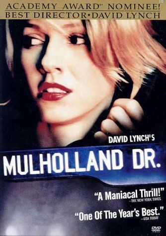 Mulholland Drive (2001) dir. by David Lynch. After a car wreck on the winding Mulholland Drive renders a woman amnesic, she and a perky Hollywood-hopeful search for clues and answers across Los Angeles in a twisting venture beyond dreams and reality.