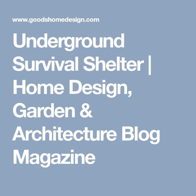 Underground Survival Shelter   Home Design, Garden & Architecture Blog Magazine