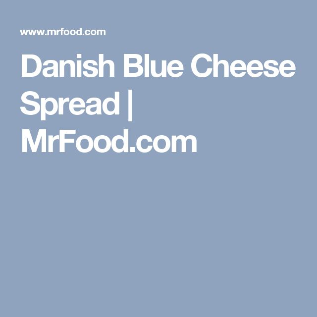Danish Blue Cheese Spread | MrFood.com