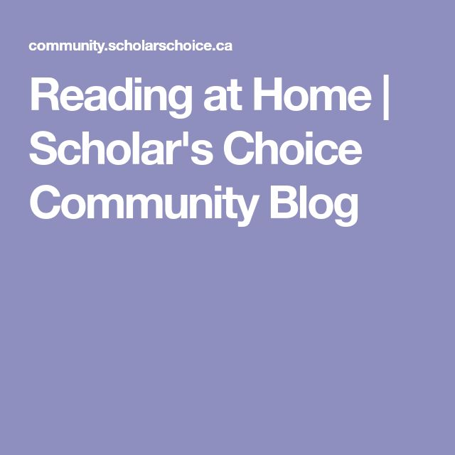 Reading at Home | Scholar's Choice Community Blog