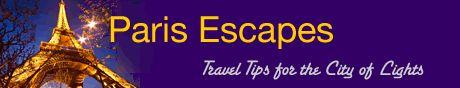 Paris Escapes - Best travel site for everything Paris!