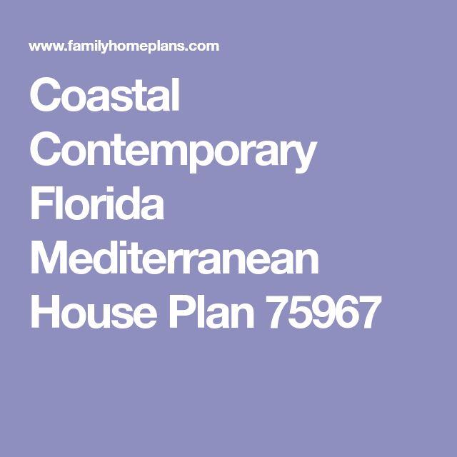 Coastal Contemporary Florida Mediterranean House Plan 75967