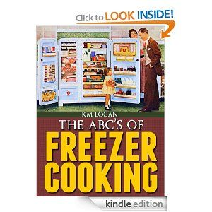 Free Kindle Books: The ABCS of Freezer Cooking, A Quick, Basic, Introduction To Make Ahead Meals, plus more 5/27/13