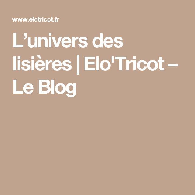 L'univers des lisières   Elo'Tricot – Le Blog