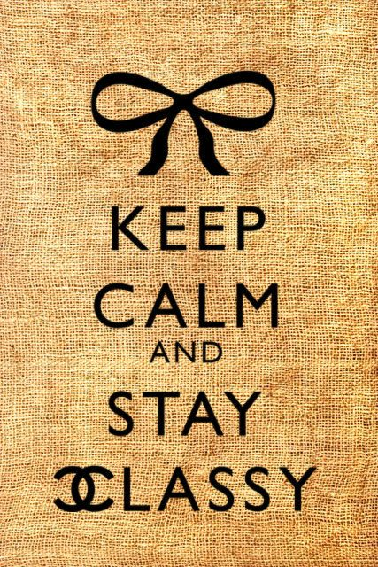 Keep Calm and Stay Classy Chanel Original by brownpapervintage, $1.00
