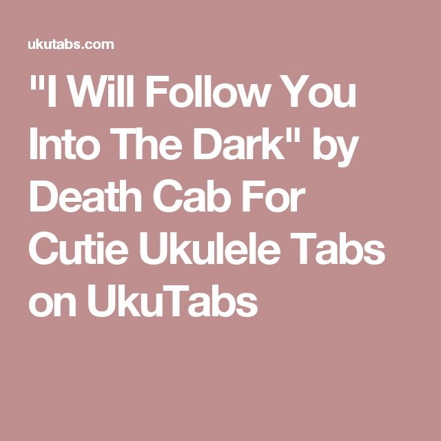 Guitar guitar tabs i will follow you into the dark : 1000+ images about U k e on Pinterest | Civil wars, Ukulele tabs ...