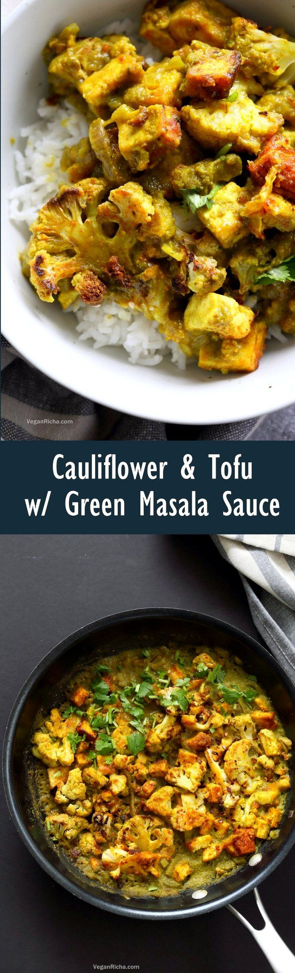 Spiced Cauliflower and Tofu in Green Masala Sauce. Baked Cauliflower and Tofu in green cilantro sauce. The sauce paste can be made ahead and stored. Vegan Gluten-free Nut-free Recipe. Can be soy-free with chickpea tofu or chickpeas or beans or other veggies.   VeganRicha.com