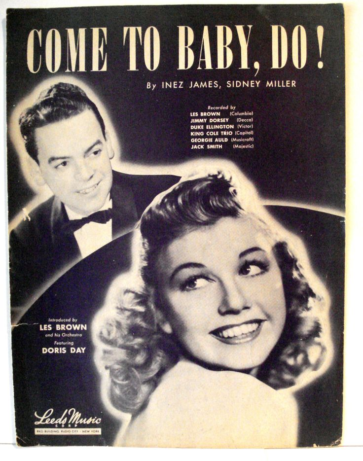 Come To Baby Do 1945 Hit Song. Inez James Sidney Miller. Leeds Music NYC. Swing Music.