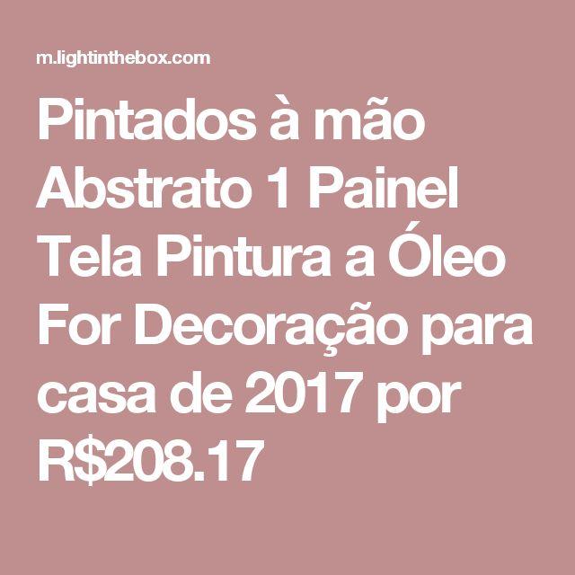 Pintados à mão Abstrato 1 Painel Tela Pintura a Óleo For Decoração para casa de 2017 por R$208.17