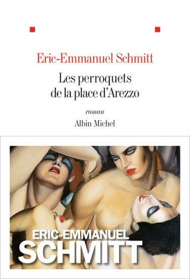 Couverture de l'ouvrage : Les Perroquets de la place d'Arezzo de Eric-Emmanuel Schmitt