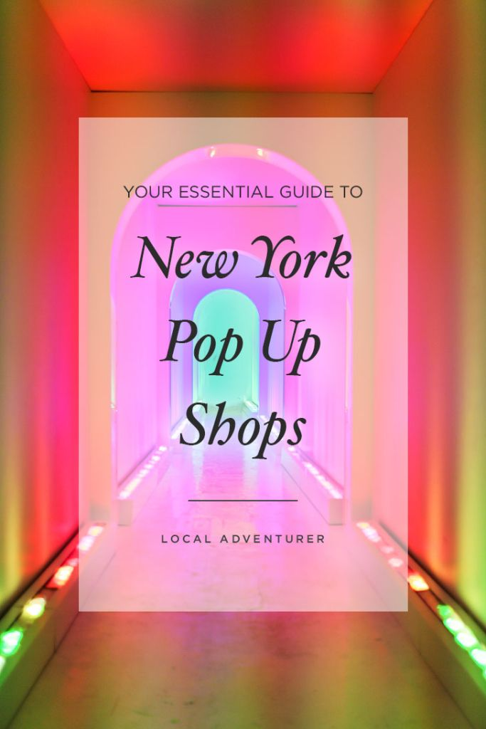 Your Essential Guide To The Best Nyc Pop Ups With Images Pop