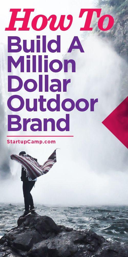 How to Build a Million Dollar Outdoor Brand  Loooove…