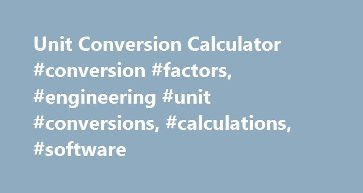Unit Conversion Calculator #conversion #factors, #engineering #unit #conversions, #calculations, #software http://usa.remmont.com/unit-conversion-calculator-conversion-factors-engineering-unit-conversions-calculations-software/  # Notes LMNO Engineering wrote the unit conversion computer program in the PHP computer language using double precision so that the maximum number of significant digits in the unit conversions could be used. We used the maximum amount of significant figures for each…