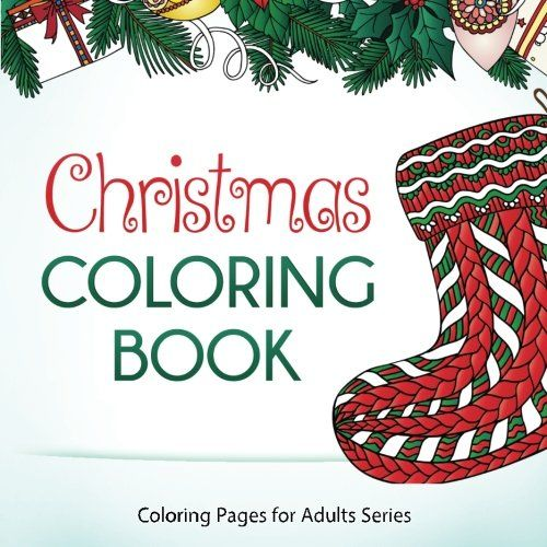 Christmas Coloring Book A For Adults Teens And Older Children