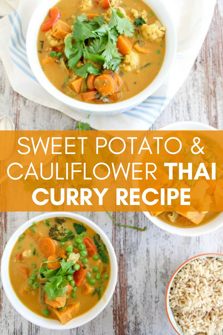 vCheck out this sweet potato and cauliflower Thai curry recipe! This veggie-packed perfect-for-fall recipe is not only nutritious, it's DELICIOUS! #thaicurry #curryrecipes #healthyfood #healthyrecipes