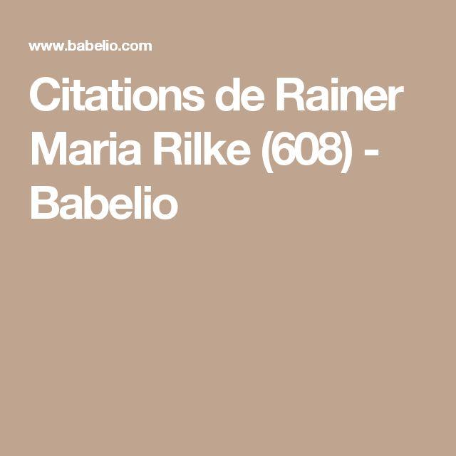Citations de Rainer Maria Rilke (608) - Babelio