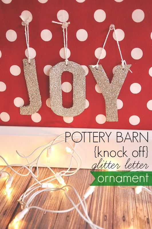 diy pottery barn knock off glitter letter ornaments