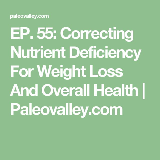 EP. 55: Correcting Nutrient Deficiency For Weight Loss And Overall Health | Paleovalley.com