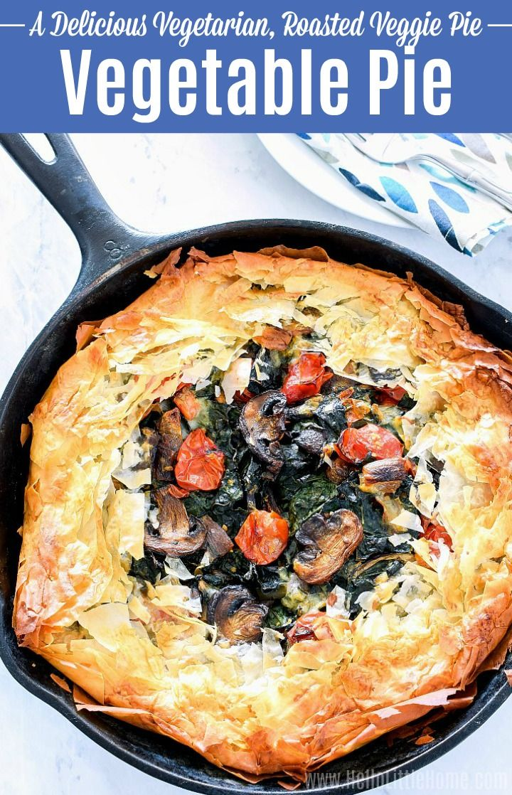 Vegetable Pie Recipe Vegetable Pie Recipes Veggie Recipes Healthy Delicious Vegetarian