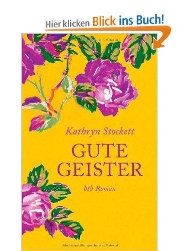 Gute Geister: Roman: Amazon.de: Kathryn Stockett, Cornelia Holfelder-von der Tann: Bücher  Empfehlung von Louise