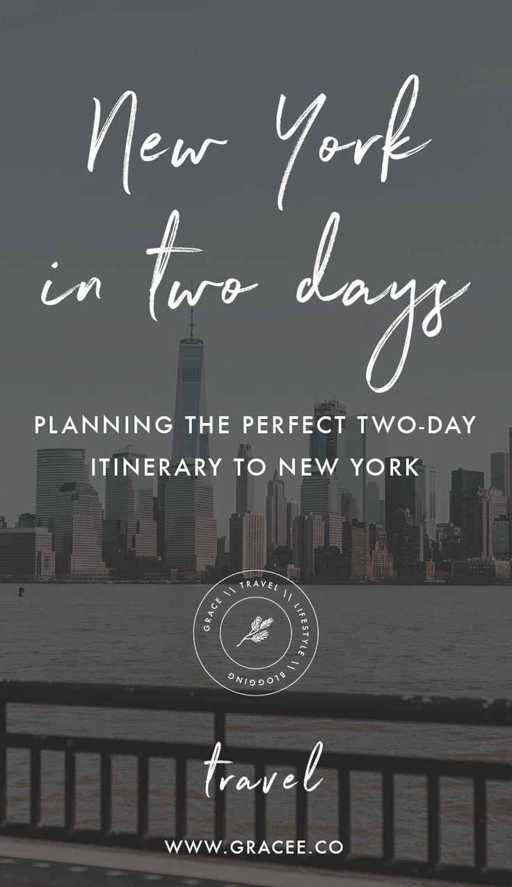 How To Take A Two-Day Trip To New York