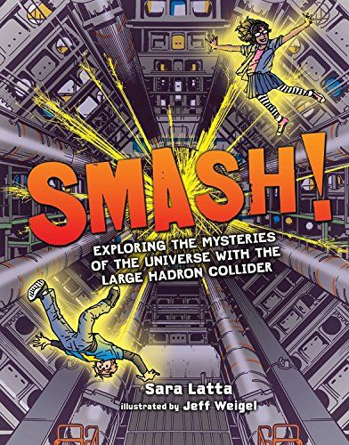 Smash!: Exploring the Mysteries of the Universe with the Large Hadron  Collider. What is the universe made of? At CERN, the European Organization for Nuclear Research, scientists have searched for answers to this question using the largest machine in the world: the Large Hadron Collider.