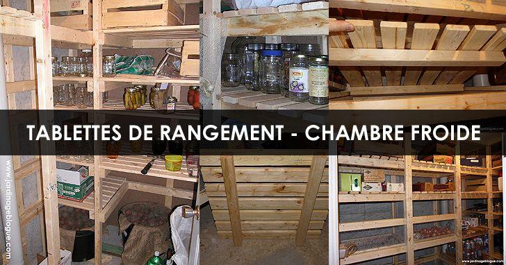Chambre Froide Amenagement Et Tablettes Amovibles Blogue De Jardinage Bricolage Et Autosuffisance Chambre Froide Chambre Rangement Chambre