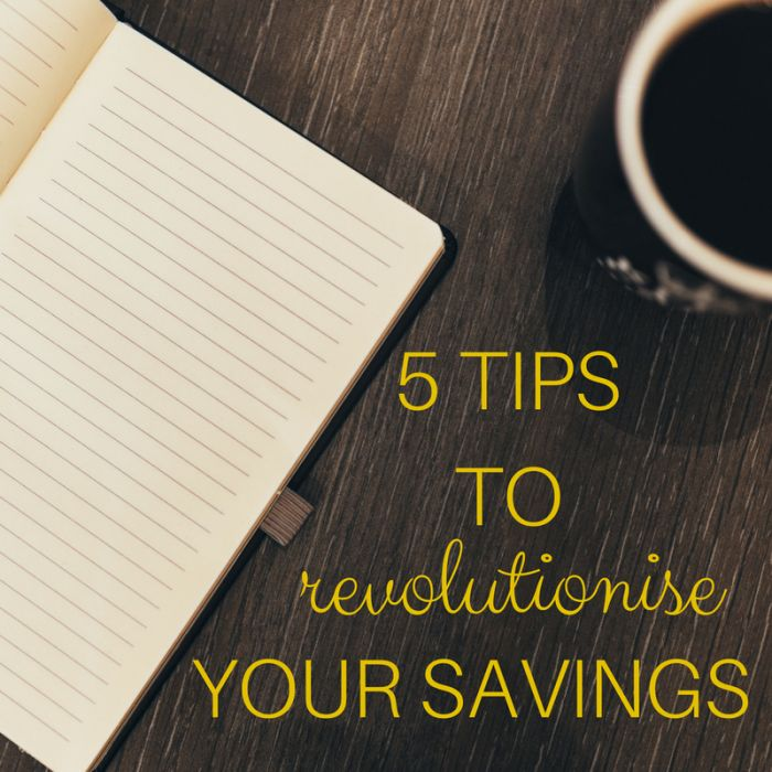 5 SIMPLE strategies to revolutionise your savings