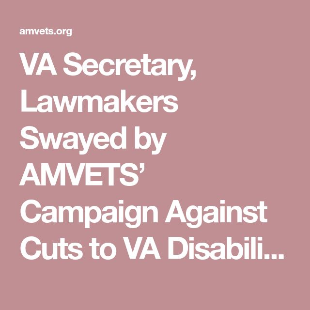 VA Secretary, Lawmakers Swayed by AMVETS' Campaign Against Cuts to VA Disability Benefits - AMVETS National Headquarters
