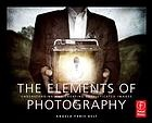 The Elements of Photography by Angela Faris-Belt.  Discusses the four elements of photography and provides practical exercises. Recommended on bestphotographybooks.com.