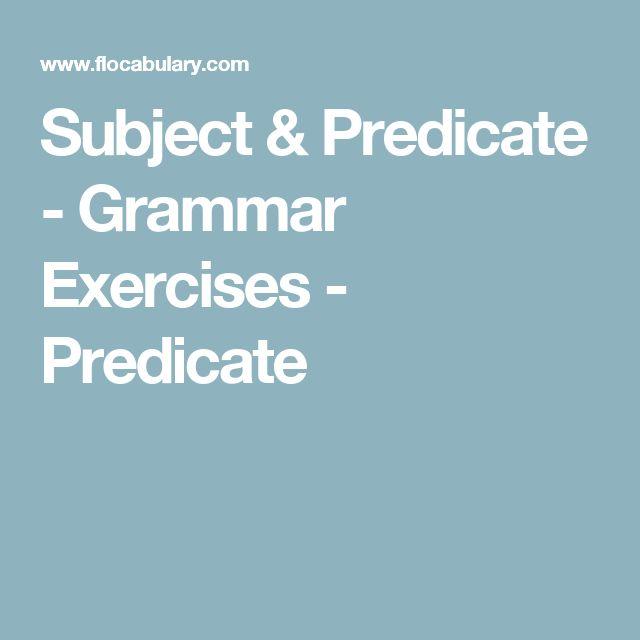 Subject & Predicate - Grammar Exercises - Predicate