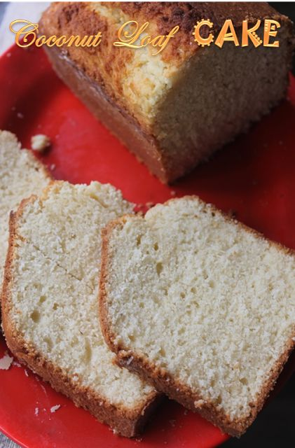 YUMMY TUMMY: Best Coconut Loaf Cake Recipe - Coconut Loaf Bread Recipe