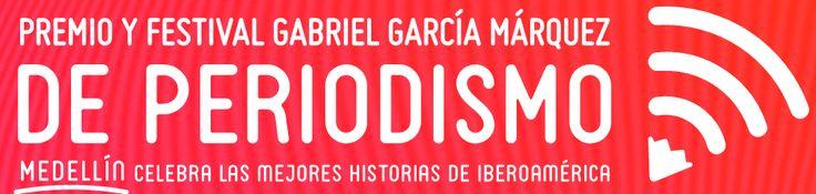 PREMIO GABRIEL GARCÍA MÁRQUEZ DE PERIODISMO  Más Información:https://goo.gl/8jnNxD