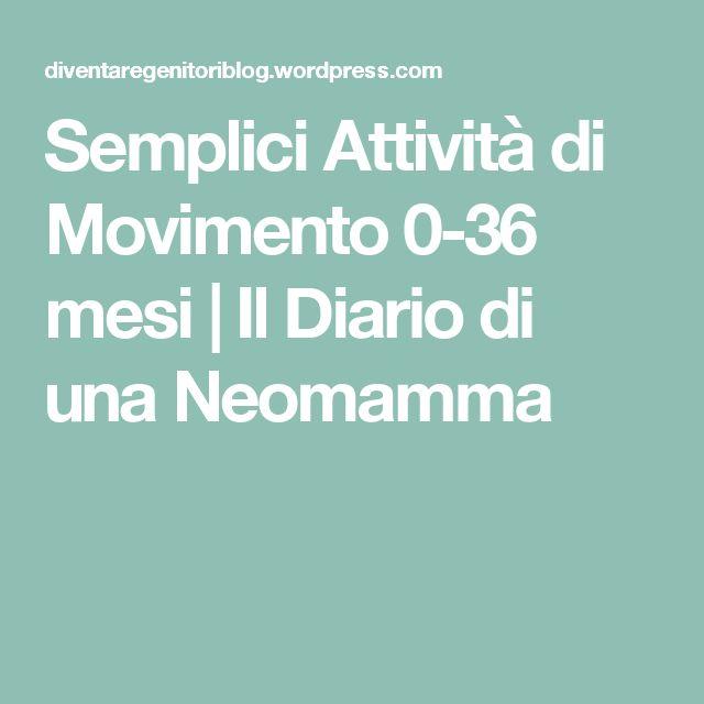 Semplici Attività di Movimento 0-36 mesi | Il Diario di una Neomamma