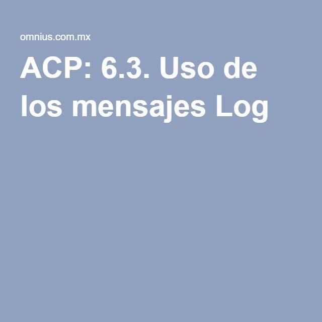 ACP: 6.3. Uso de los mensajes Log
