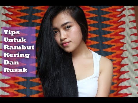 Tips Mengatasi Rambut Rusak/Kering   Indira Kalistha