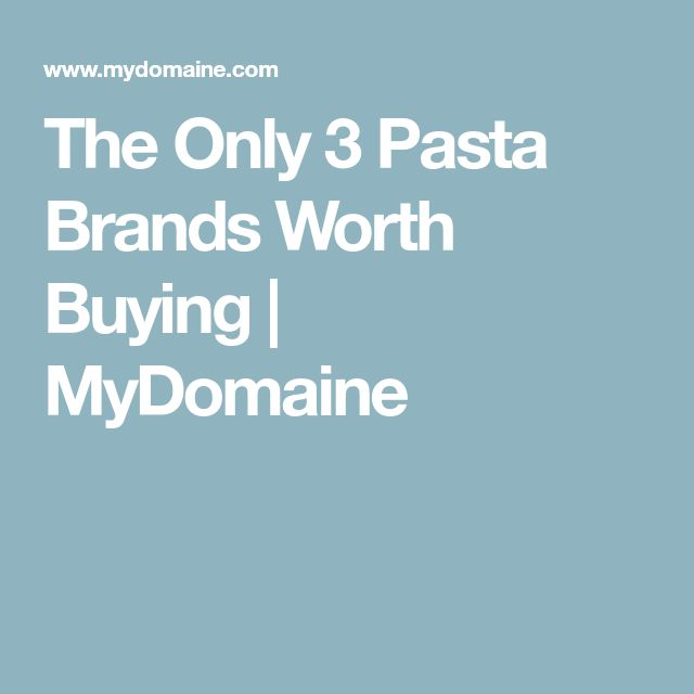 The Only 3 Pasta Brands Worth Buying | MyDomaine