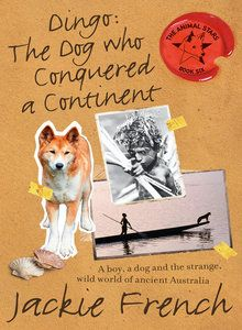 Dingo : the dog who conquered a continent - Jackie French | Find it @ Radford Library F FRE
