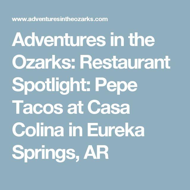 Adventures in the Ozarks: Restaurant Spotlight: Pepe Tacos at Casa Colina in Eureka Springs, AR