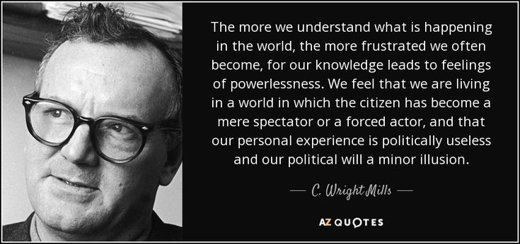 "Discover C. Wright Mills famous and rare quotes. Share military quotes by C. Wright Mills and quotations about economy and decisions. ""The more we understand what is happening in..."""