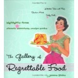 The Gallery of Regrettable Food (Hardcover)By James Lileks