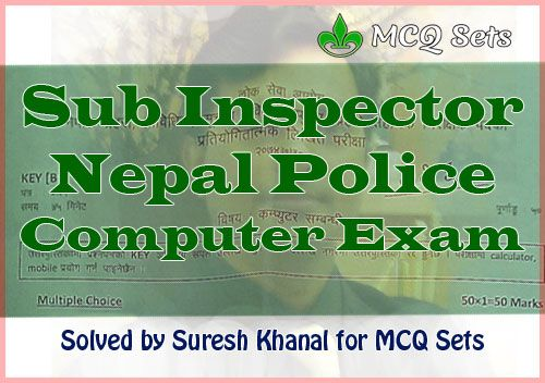 Download Solved question paper of Computer Exam of Sub Inspector Nepal Police conducted by PSC