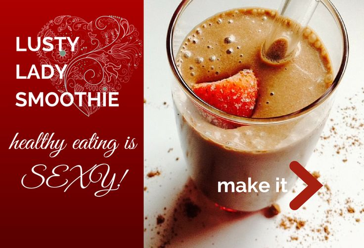 lusty lady smoothie by FemFusion: almond milk, pom juice, raspberries or strawberries, coconut oil, cocoa powder